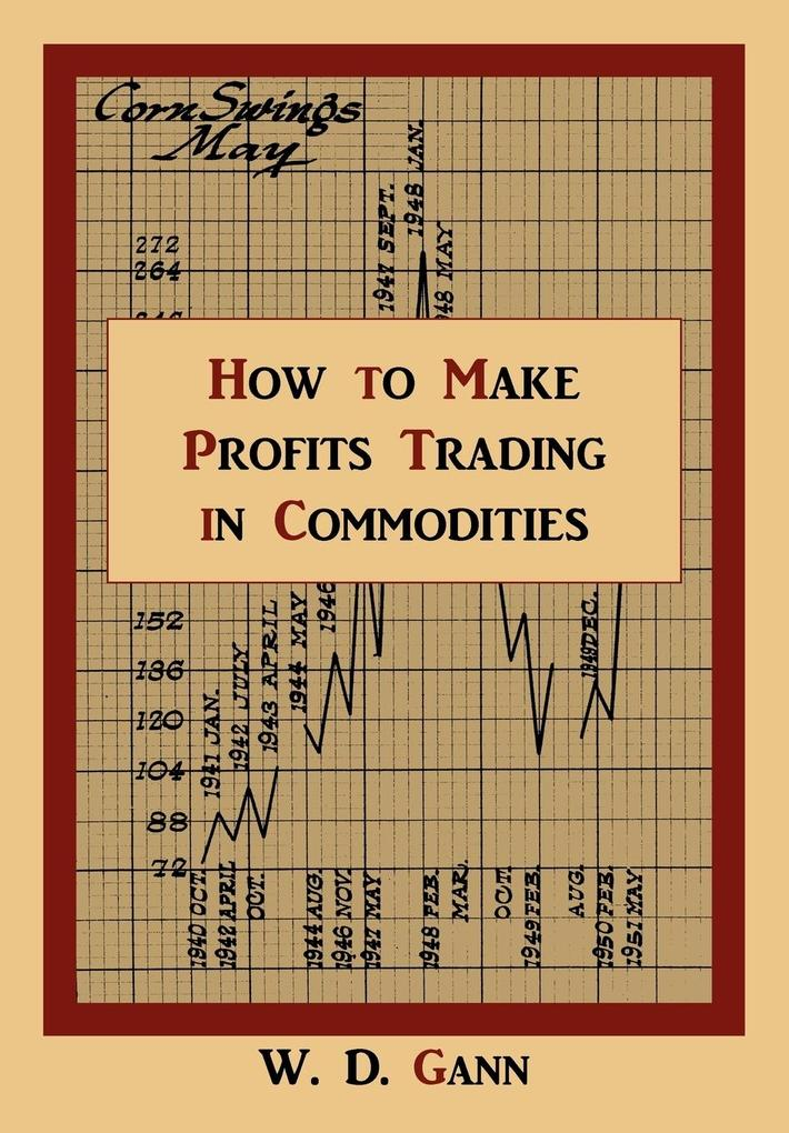 How to Make Profits Trading in Commodities als Buch von W. D. Gann - Martino Fine Books