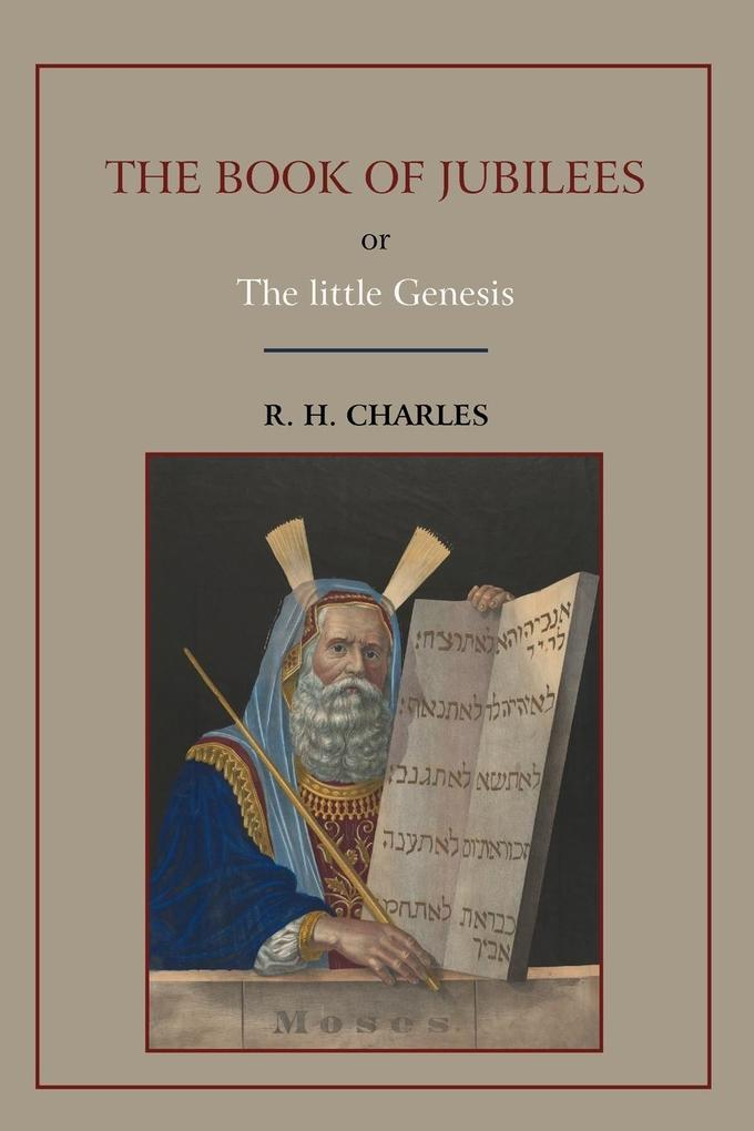 The Book of Jubilees, or Little Genesis als Buch von Robert Henry Charles - Martino Fine Books