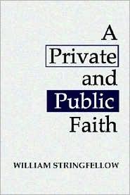 A Private and Public Faith - William Stringfellow