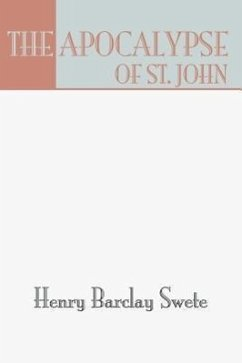 The Apocalypse of St. John: The Greek Text with Introduction Notes and Indices - Swete, Henry B.