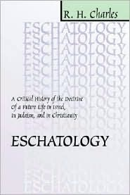 Eschatology: A Critical History of the Doctrine of a Future Life in Israel, in Judaism, and in Christianity