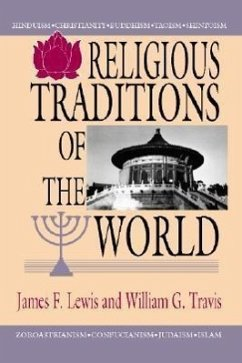 Religious Traditions of the World - Lewis, James F. Travis, William G.