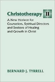 Christotherapy II: The Fasting and Feasting Heart - Bernard Tyrrell, Foreword by David Fleiger