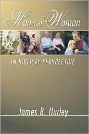 Man and Woman in Biblical Perspective - James B. Hurley