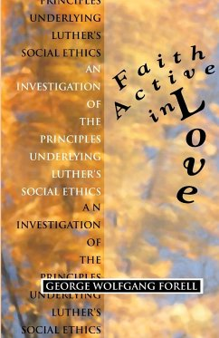 Faith Active in Love - Forell, George Wolfgang