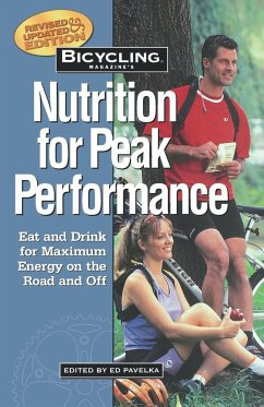 Bicycling Magazine's Nutrition for Peak Performance: Eat and Drink for Maximum Energy on the Road and Off - Herausgeber: Pavelka, Ed Hewitt, Ben