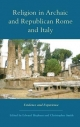 Religion in Archaic and Republican Rome and Italy - Edward Bispham; Christopher Smith