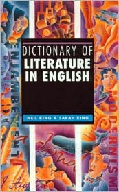 Dictionary of Literature in English - Neil King, Sarah King
