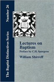 Lectures on Baptism. with a Preface by C. H. Spurgeon