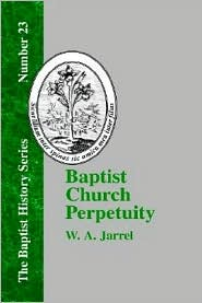 Baptist Church Perpetuity - W. A. Jarrel, William Wallace Everts (Introduction)
