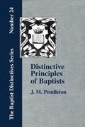 Pendleton, J. M.: Distinctive Principles of Baptists