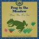 Frog in the Meadow - John M. Feierabend; Luann Saunders
