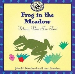 Frog in the Meadow: Music, Now Im Two! - Feierabend, John M. Saunders, Luann