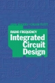 Radio Frequency Integrated Circuit Design - John Rogers; Calvin Plett