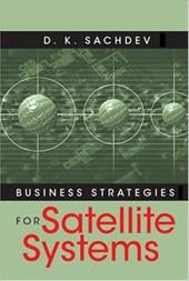 Business Strategies for Satellite Systems - Sachdev, D. K.