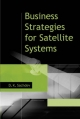 Business Strategies for Satellite Systems - D. K Sachdev