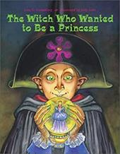 The Witch Who Wanted to Be a Princess - Grambling, Lois G. / Love, Judy