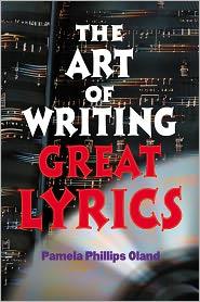The Art of Writing Great Lyrics - Pamela Phillips Oland