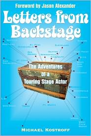 Letters from Backstage: The Adventures of a Touring Stage Actor - Michael Kostroff, Jason Alexander