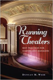 Running Theaters: Best Practices for Leaders and Managers - Duncan M. Webb