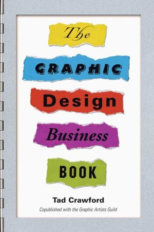The Graphic Design Business Book - Tad Crawford