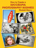 How to Create a Successful Photography Business - Etienne, Elizabeth
