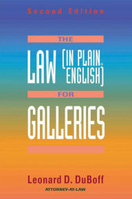 The Law (in Plain English) for Galleries - Leonard D. Duboff
