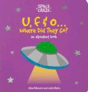 U, F & O...Where Did They Go?: An Alphabet Book