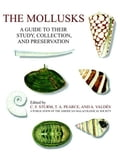 The Mollusks:A Guide to Their Study, Collection, and Preservation - Sturm, C.F.
