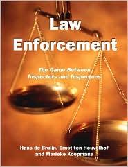 Law Enforcement - Hans De Bruijn, Ernst ten Heuvelhof, Marieke Koopmans, Ernst Heuvelhof