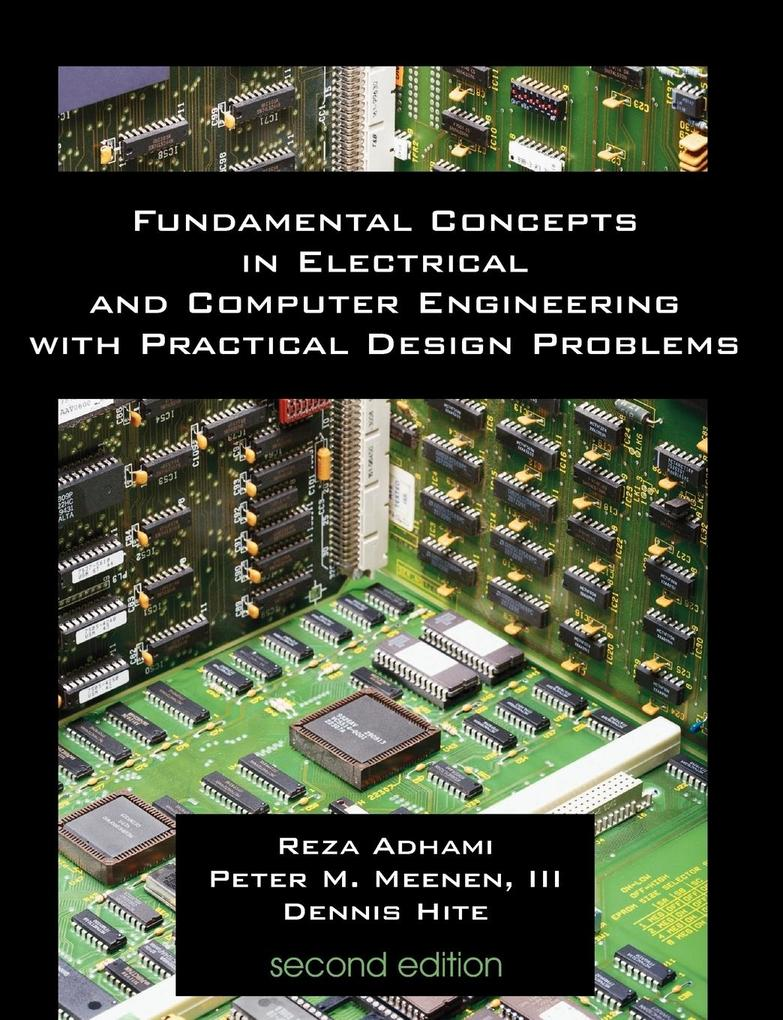 Fundamental Concepts in Electrical and Computer Engineering with Practical Design Problems (Second Edition) als Taschenbuch von Reza Adhami, III P...