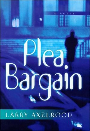 Plea Bargain - Larry Axelrood