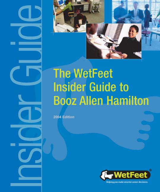 The WetFeet Insider Guide to Booz Allen Hamilton, 2004 edition als eBook von WetFeet - WetFeet