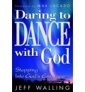 Daring to Dance with God - Jeff Walling