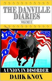 Danville Diaries: A Union in Disorder - Dahk B. Knox, Mary Inbody (Editor)