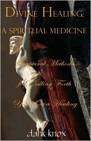 Divine Healing - Dahk B Knox