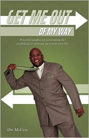 Get Me Out Of My Way! - Dre Mccray