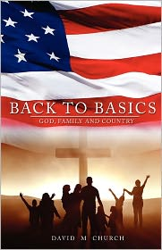 Back To Basics - David M. Church, Dahk B. Knox (Editor), Warren B. Dahk Knox (Editor)