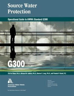 Operational Guide to Awwa Standard G300: Source Water Protection - Cham, Chi Ho Gullick, Richard W. Long, Sharon C.