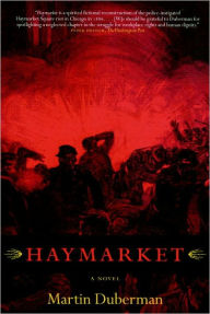 Haymarket: A Novel - Martin Duberman