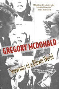 Souvenirs of a Blown World: Sketches for the Sixties#Writings about America, 1966#1973 - Gregory Mcdonald