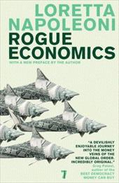 Rogue Economics: Capitalism's New Reality - Napoleoni, Loretta
