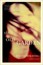 The Old Garden - Hwang Sok-yong, Jay Oh (Translator)