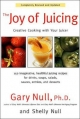 Joy of Juicing - Gary Null; Shelly Null