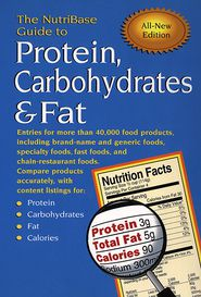 The NutriBase Guide to Protein, Carbohydrates and Fat: In Your Food - NutriBase