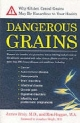 Dangerous Grains - Dr. James Braly; Ron Hoggan