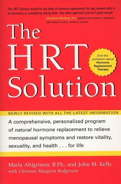 The HRT Solution: A Comprehensive, Personalized Program of Natural Hormone Replacement to Relieve Menopausal Symptoms and Restore Vitali - Ahlgrimm, Marla Kells, John M.