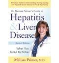 Dr. Melissa Palmer's Guide to Hepatitis and Liver Disease - Melissa Palmer
