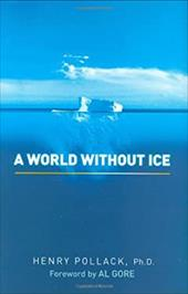 A World Without Ice - Pollack, Henry / Pollack, H. N.