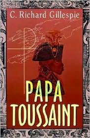 Papa Toussaint - C. Richard Gillespie